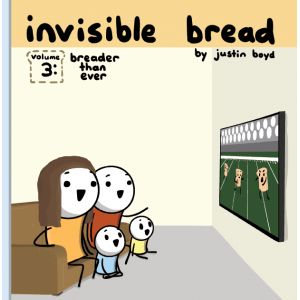 Invisible Bread Volume 3: Breader Than Ever