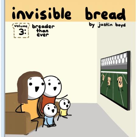 Invisible Bread Volume 3: Breader Than Ever