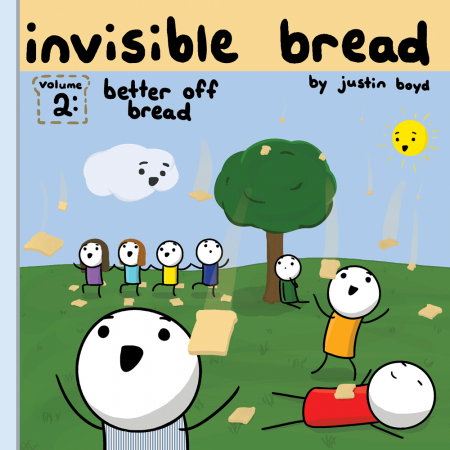 Invisible Bread Volume 2: Better Off Bread